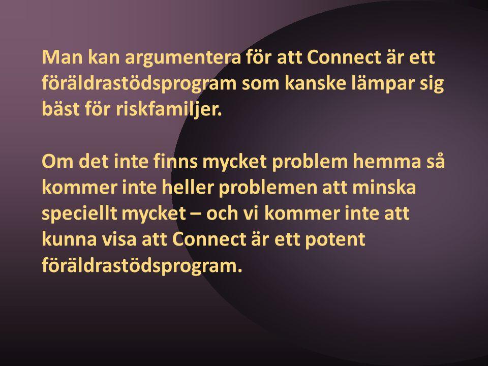 Man kan argumentera för att Connect är ett föräldrastödsprogram som kanske lämpar sig bäst för riskfamiljer.