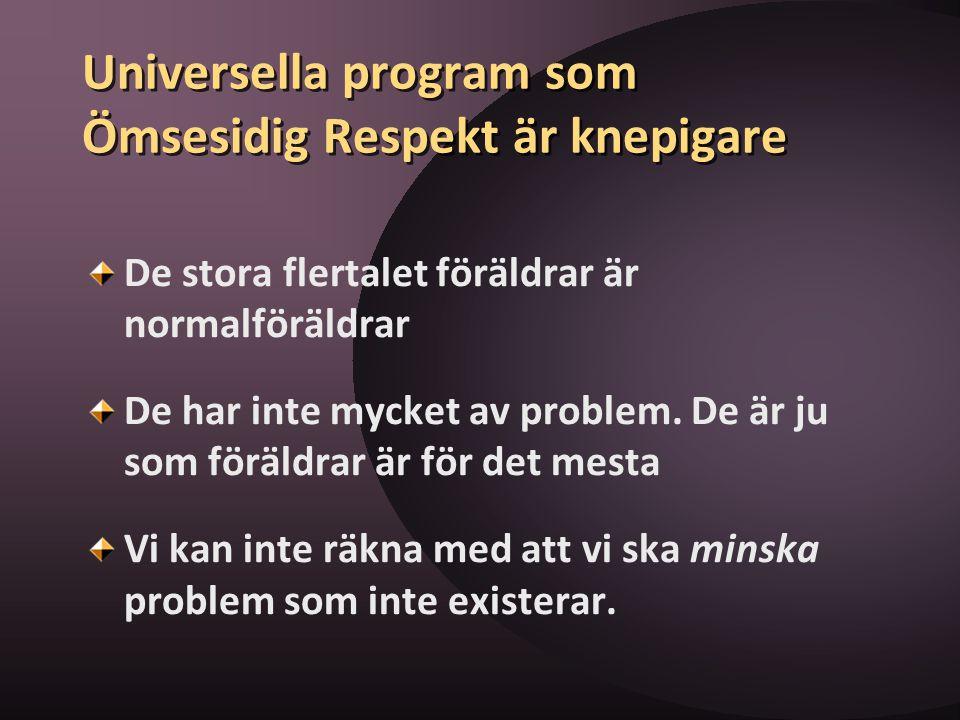 Universella program som Ömsesidig Respekt är knepigare
