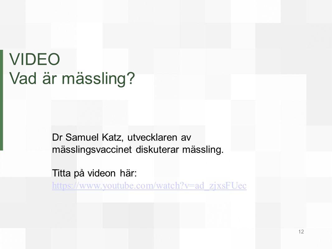 VIDEO Vad är mässling Dr Samuel Katz, utvecklaren av mässlingsvaccinet diskuterar mässling.