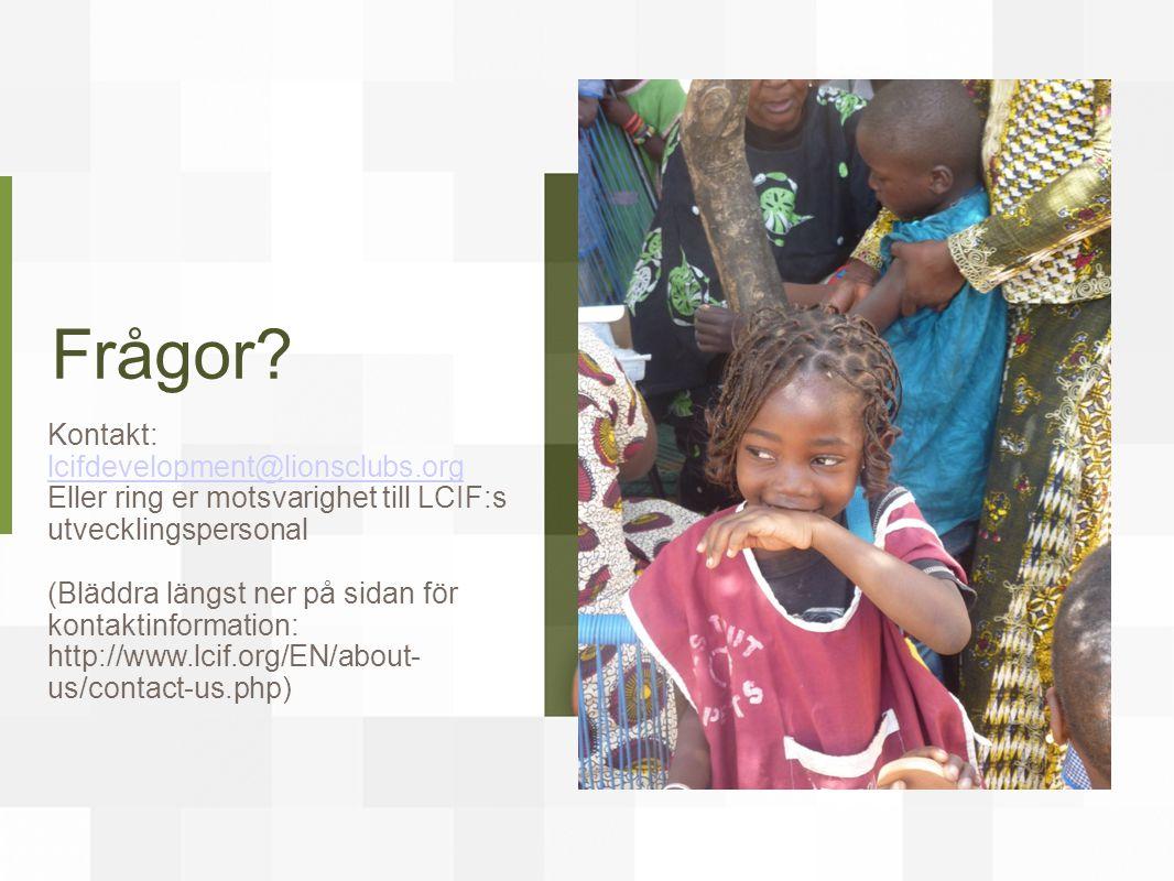 Frågor Kontakt: lcifdevelopment@lionsclubs.org