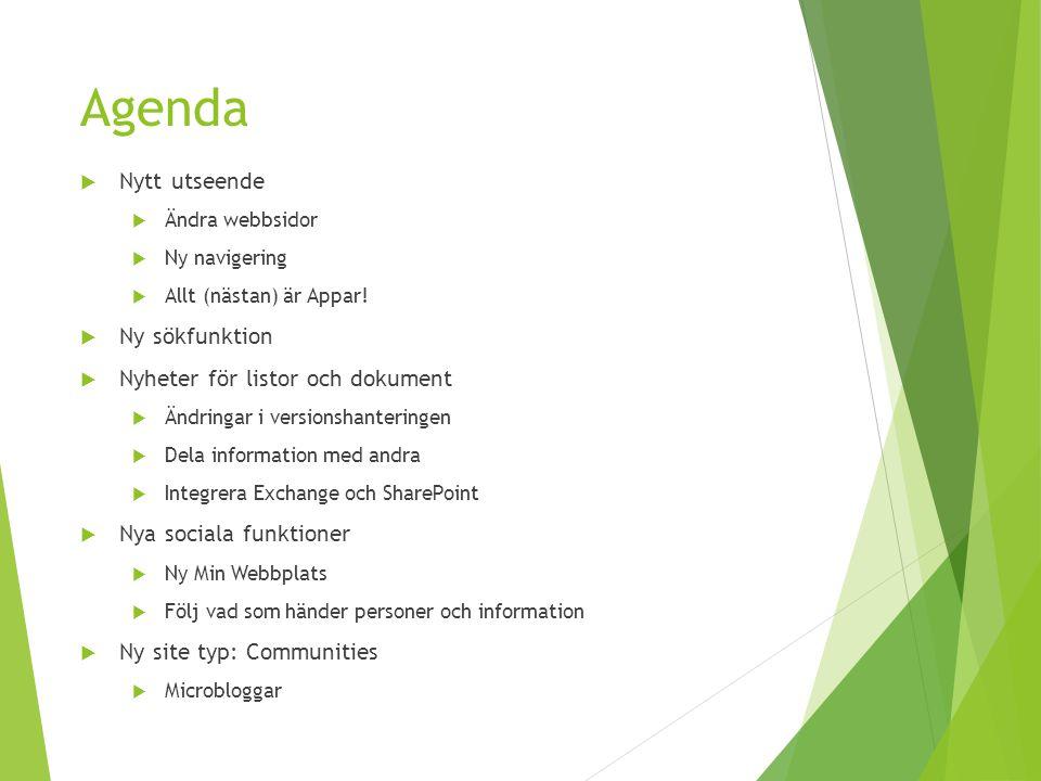 Agenda Nytt utseende Ny sökfunktion Nyheter för listor och dokument