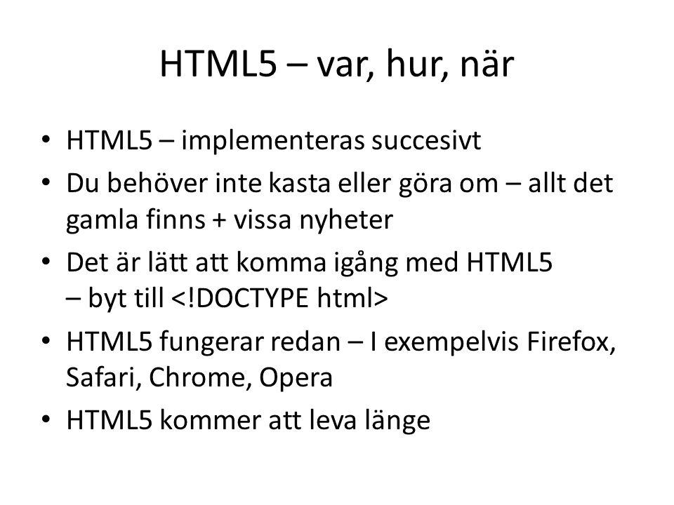 HTML5 – var, hur, när HTML5 – implementeras succesivt