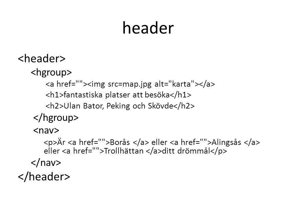 header <header> </header> <hgroup> </hgroup>