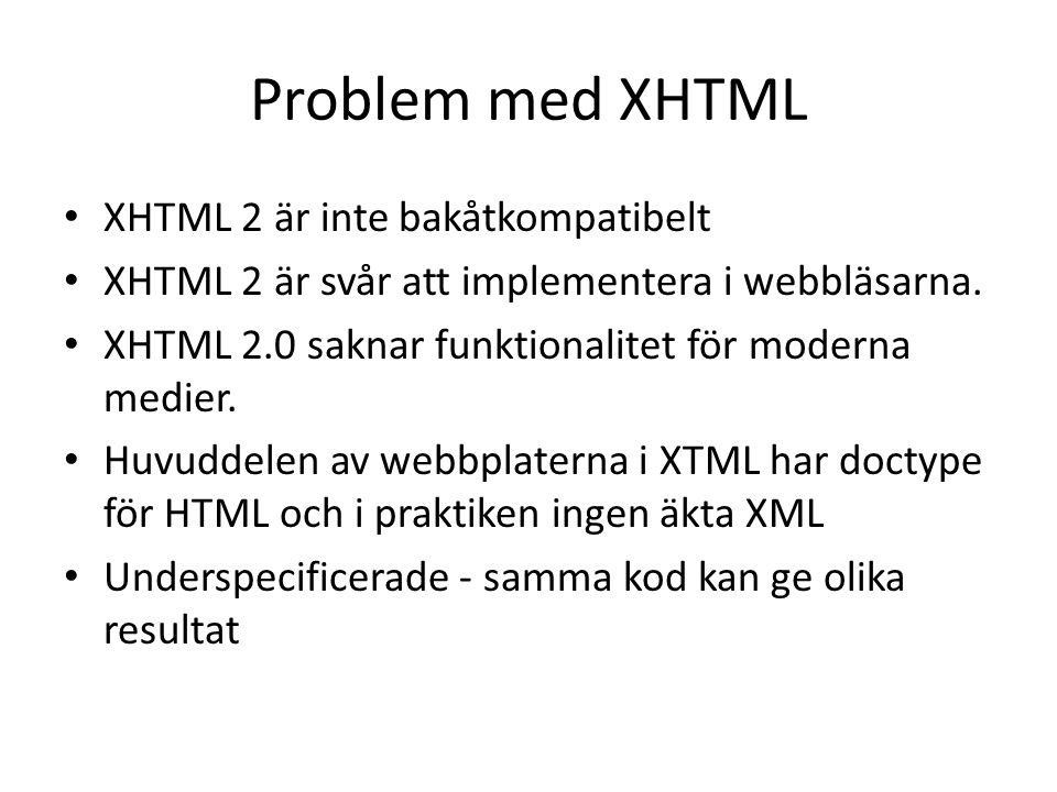 Problem med XHTML XHTML 2 är inte bakåtkompatibelt