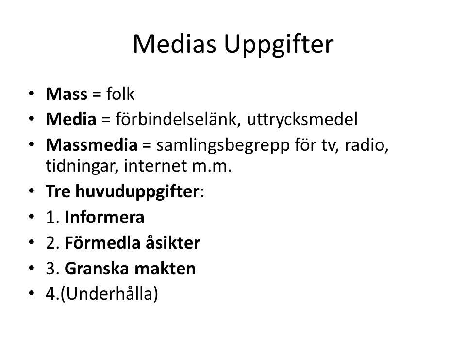 Medias Uppgifter Mass = folk Media = förbindelselänk, uttrycksmedel