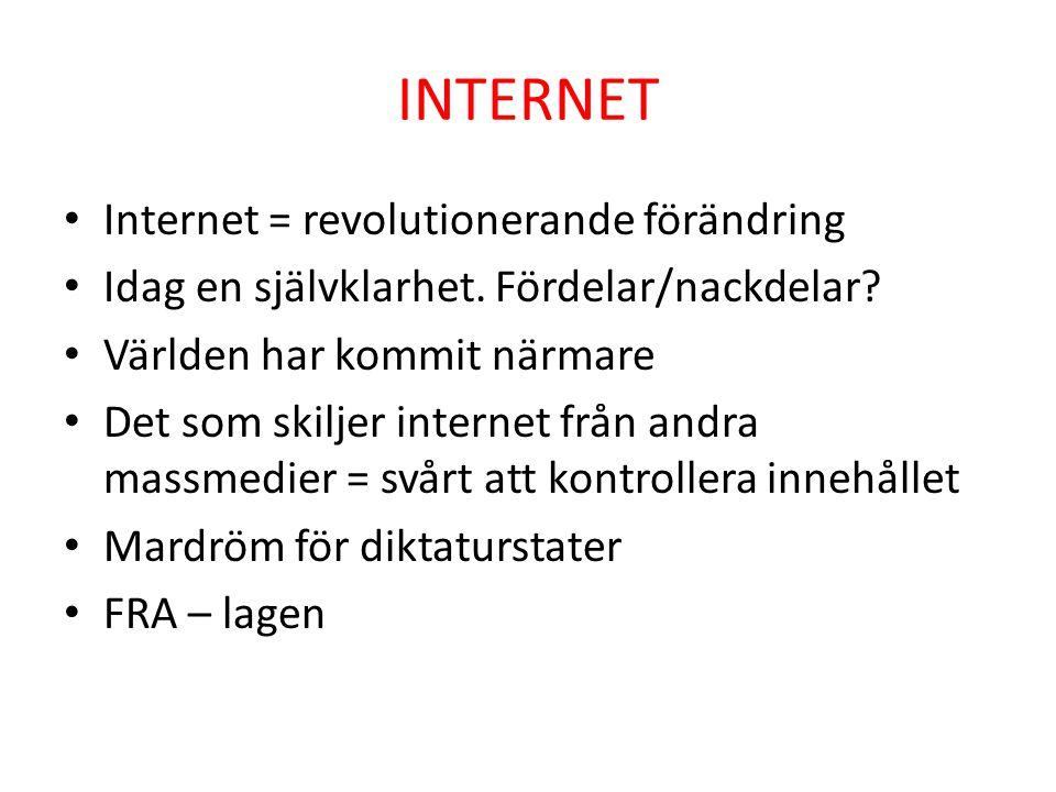 INTERNET Internet = revolutionerande förändring