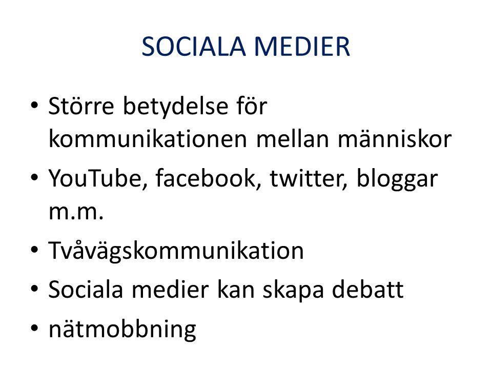SOCIALA MEDIER Större betydelse för kommunikationen mellan människor
