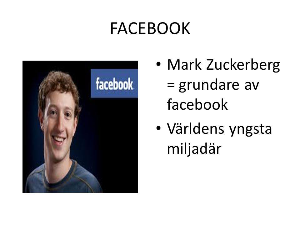 FACEBOOK Mark Zuckerberg = grundare av facebook