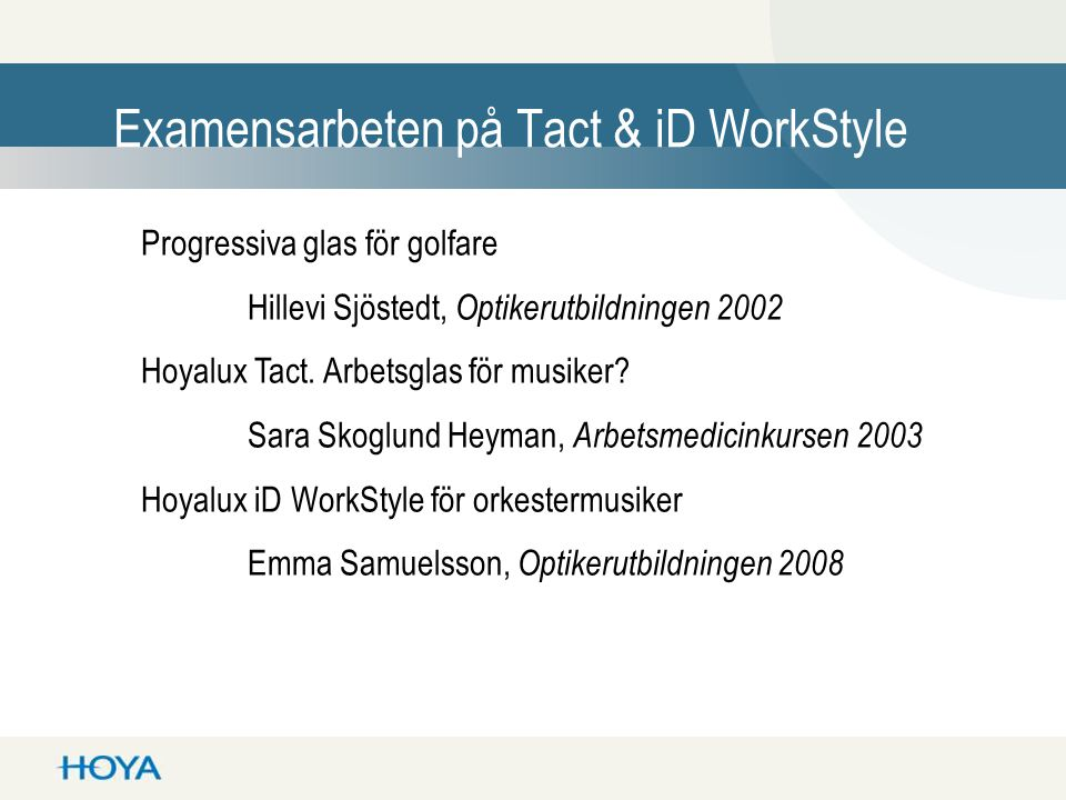 Examensarbeten på Tact & iD WorkStyle