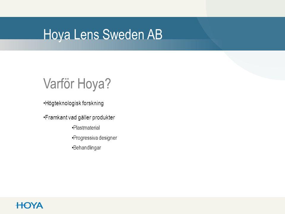 Hoya Lens Sweden AB Varför Hoya Högteknologisk forskning