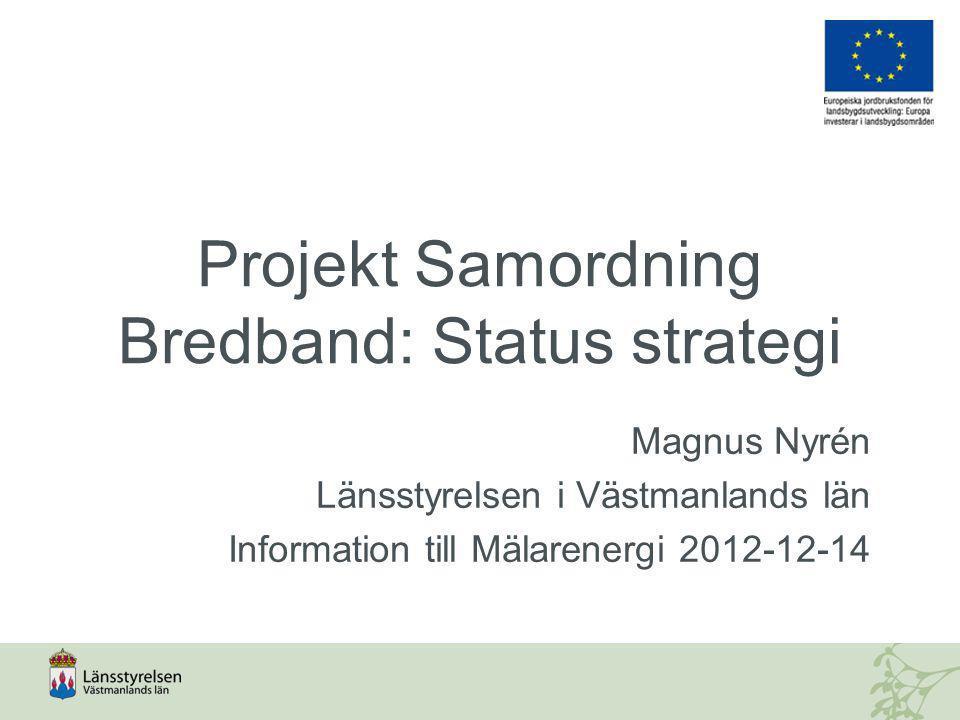 Projekt Samordning Bredband: Status strategi