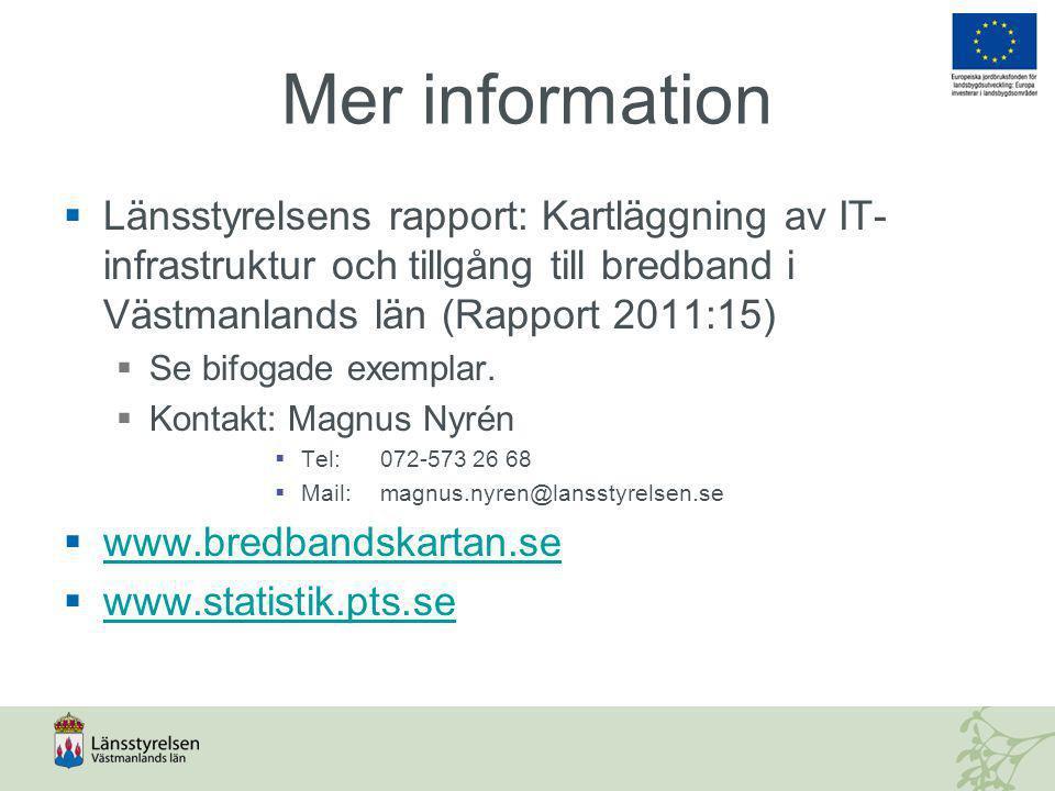 Mer information Länsstyrelsens rapport: Kartläggning av IT-infrastruktur och tillgång till bredband i Västmanlands län (Rapport 2011:15)