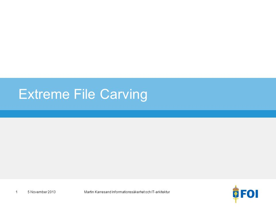 Extreme File Carving 5 November 2013