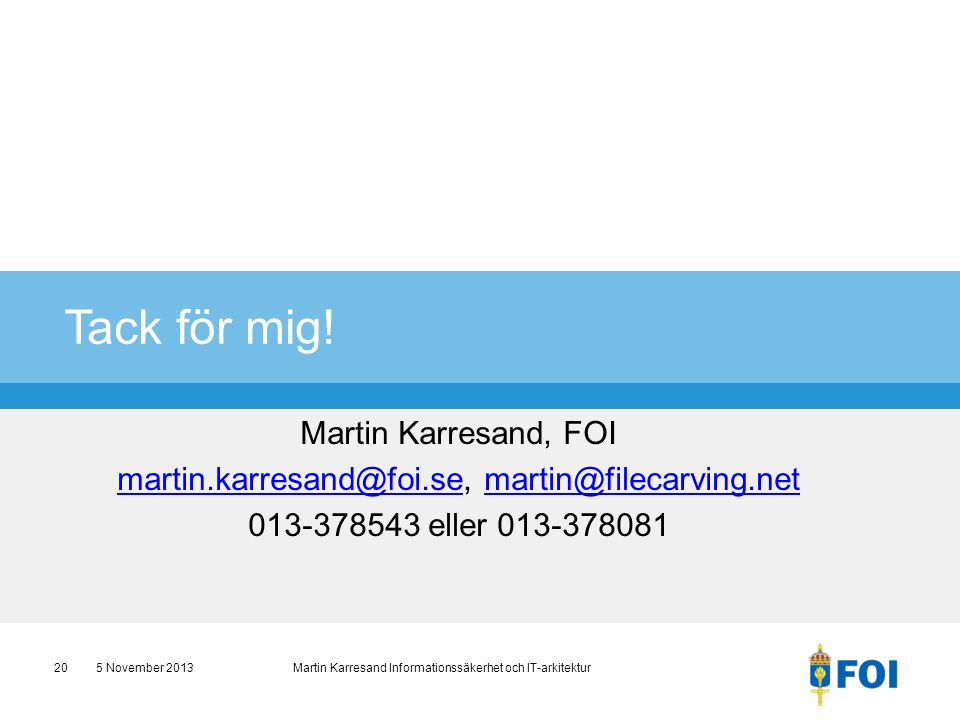 martin.karresand@foi.se, martin@filecarving.net