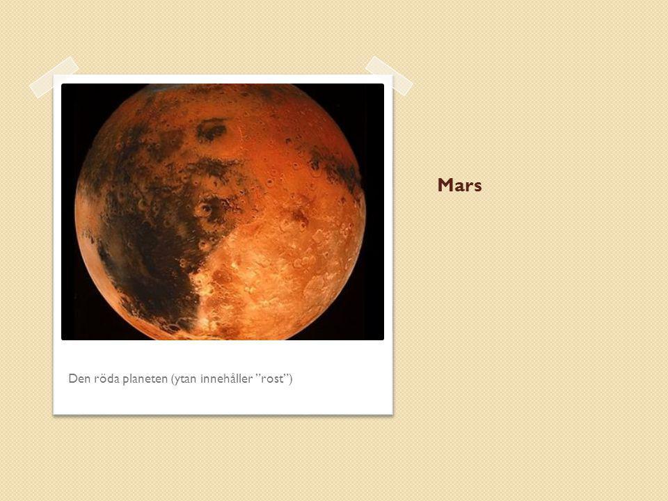 Mars Den röda planeten (ytan innehåller rost )