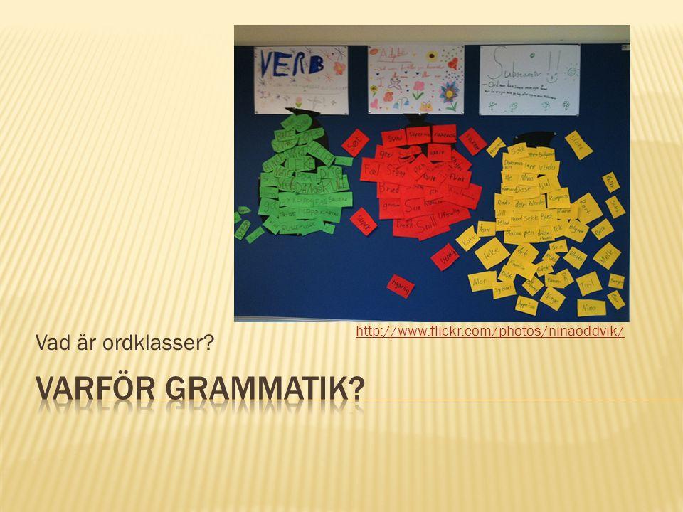 Varför grammatik Vad är ordklasser