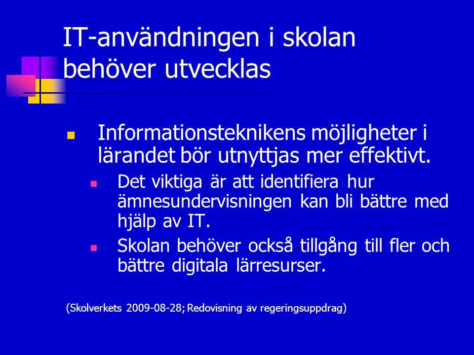 IT-användningen i skolan behöver utvecklas