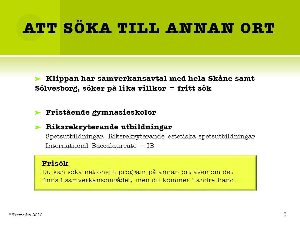 ATT SÖKA TILL ANNAN ORT Klippan har samverkansavtal med hela Skåne samt Sölvesborg, söker på lika villkor = fritt sök.