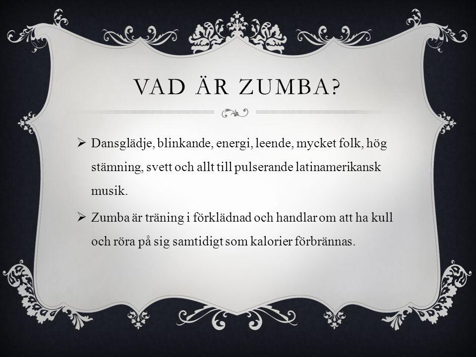 Vad är Zumba Dansglädje, blinkande, energi, leende, mycket folk, hög stämning, svett och allt till pulserande latinamerikansk musik.