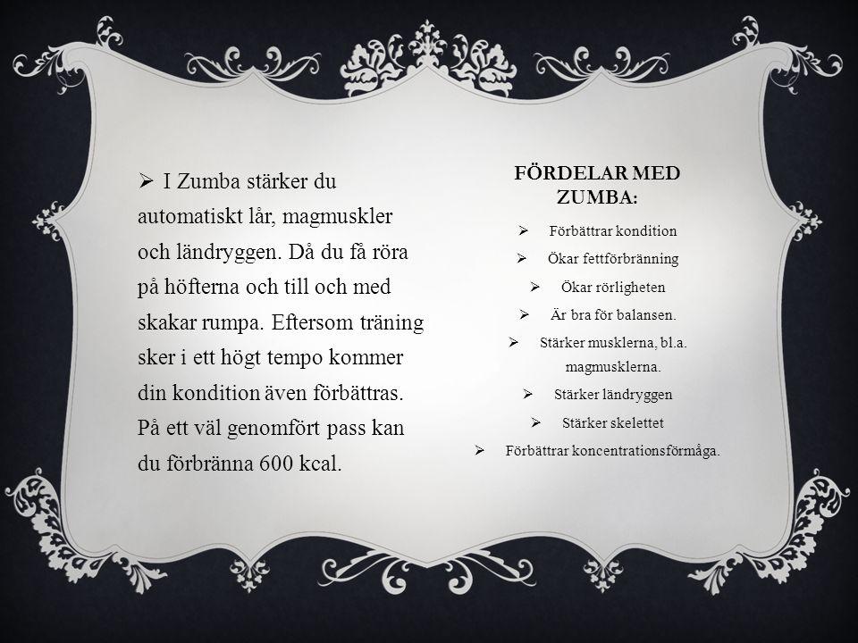 I Zumba stärker du automatiskt lår, magmuskler och ländryggen