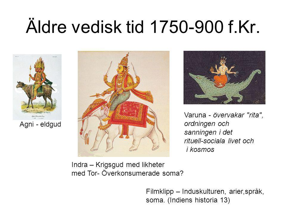 Äldre vedisk tid 1750-900 f.Kr. Varuna - övervakar rita ,