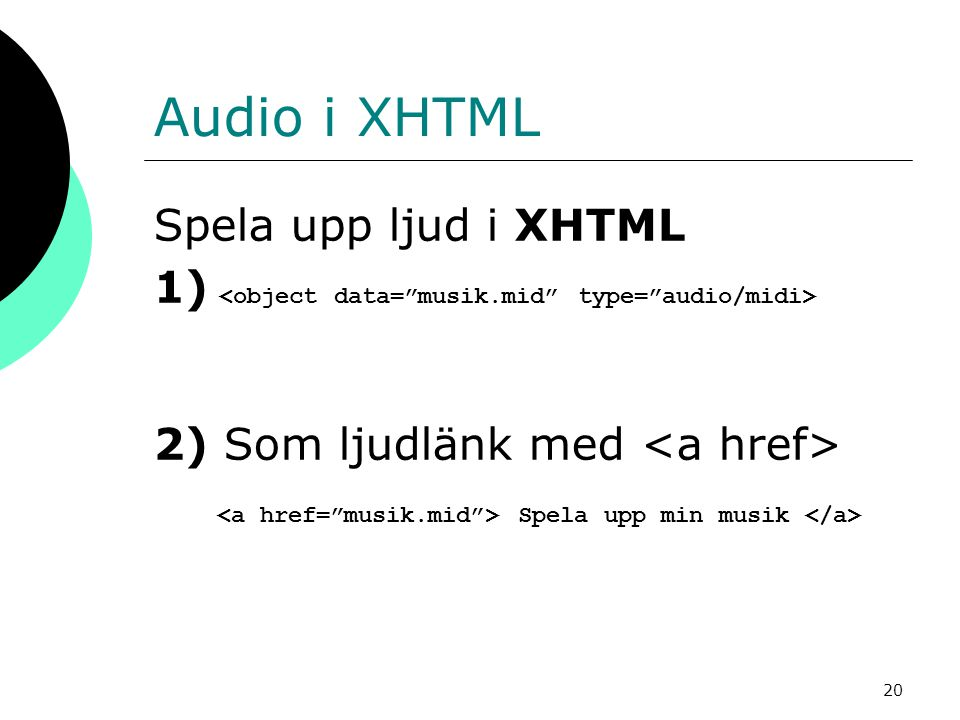 Audio i XHTML Spela upp ljud i XHTML