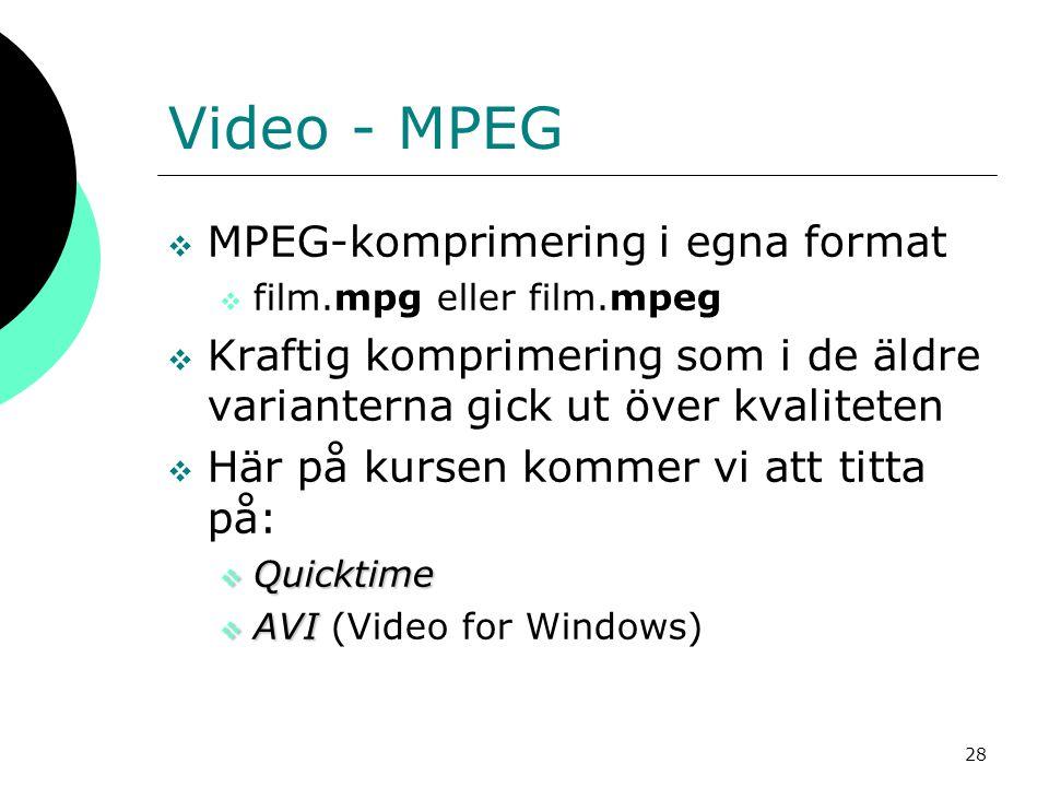 Video - MPEG MPEG-komprimering i egna format