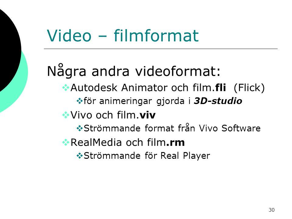 Video – filmformat Några andra videoformat: