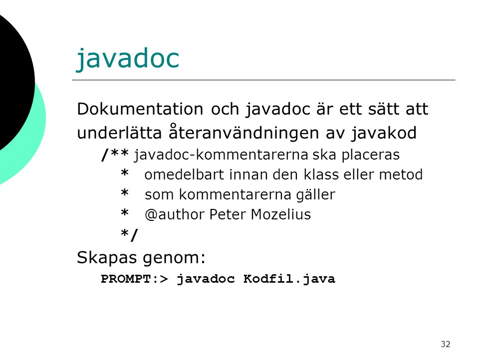 javadoc Dokumentation och javadoc är ett sätt att