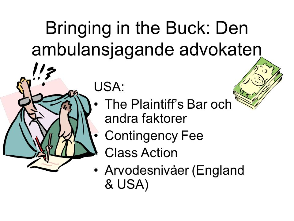 Bringing in the Buck: Den ambulansjagande advokaten