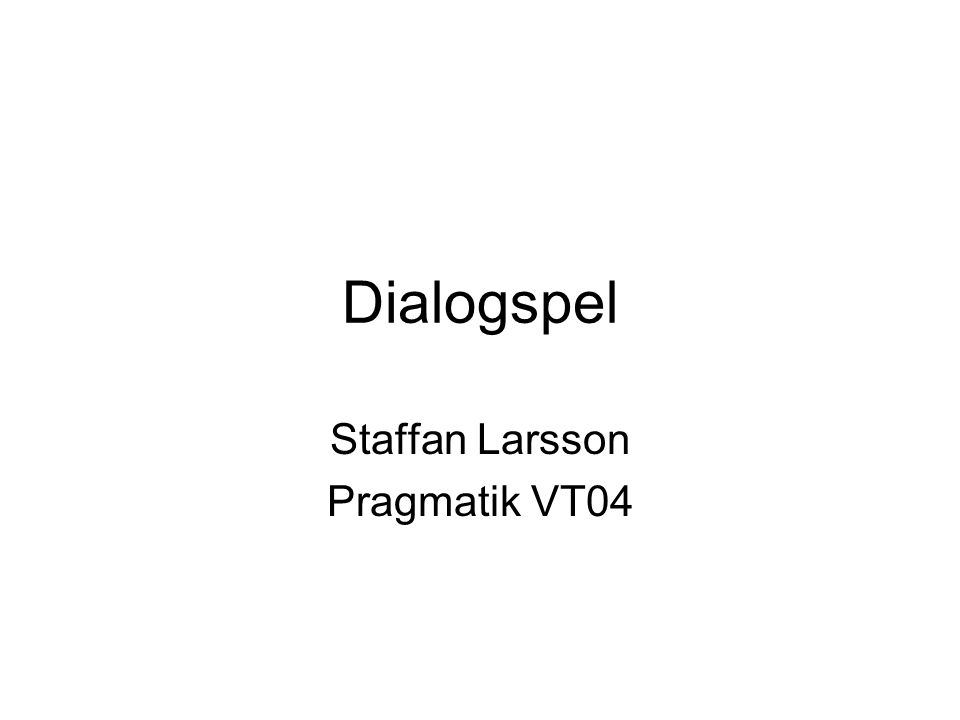 Staffan Larsson Pragmatik VT04