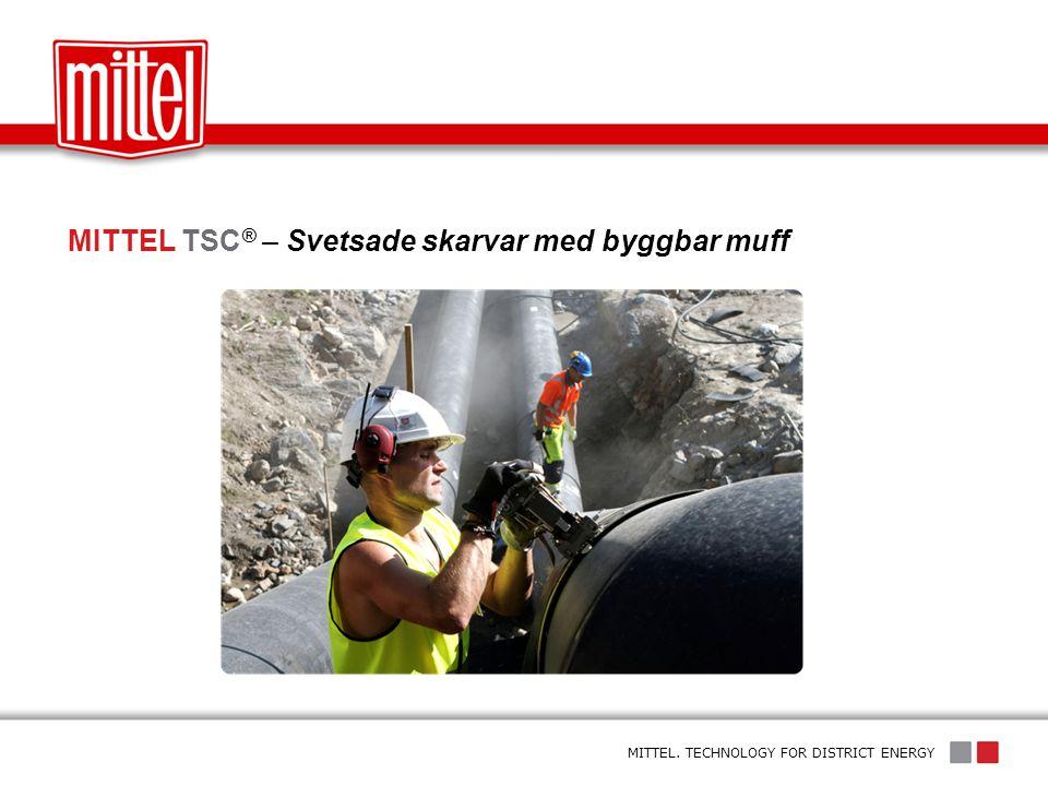 MITTEL TSC® – Svetsade skarvar med byggbar muff