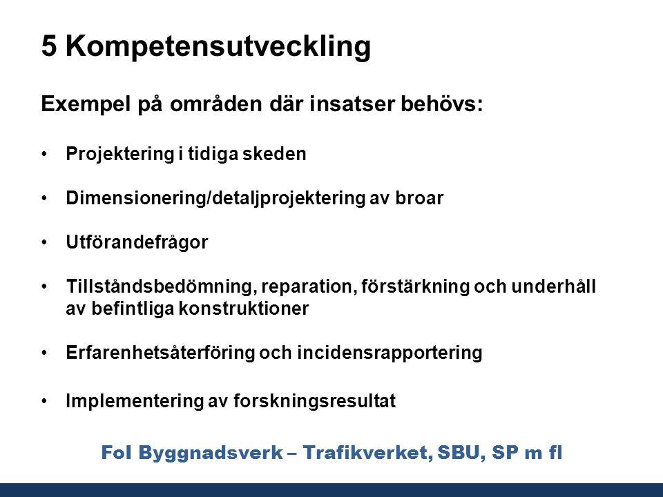 FoI Byggnadsverk – Trafikverket, SBU, SP m fl