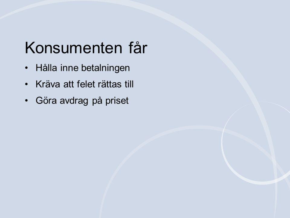 Konsumenten får Hålla inne betalningen Kräva att felet rättas till