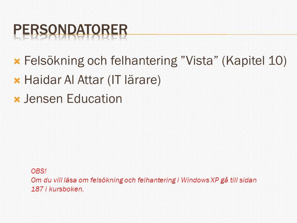 Persondatorer Felsökning och felhantering Vista (Kapitel 10)