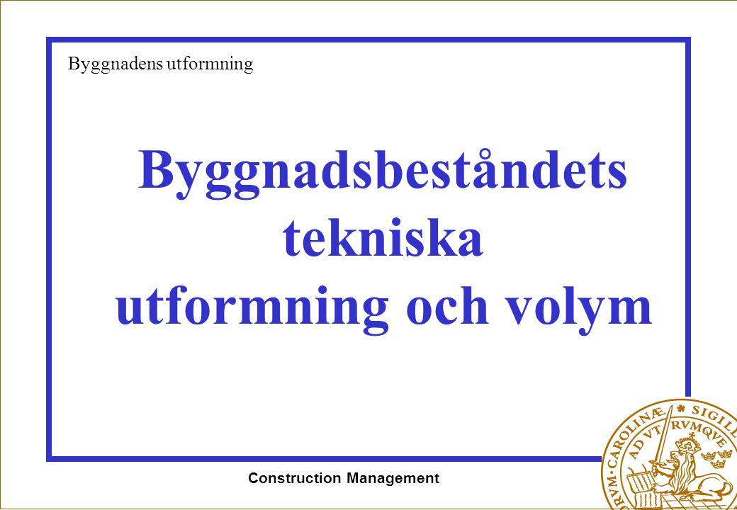Byggnadsbeståndets tekniska utformning och volym