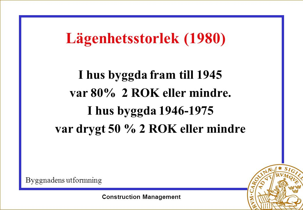 var drygt 50 % 2 ROK eller mindre Construction Management
