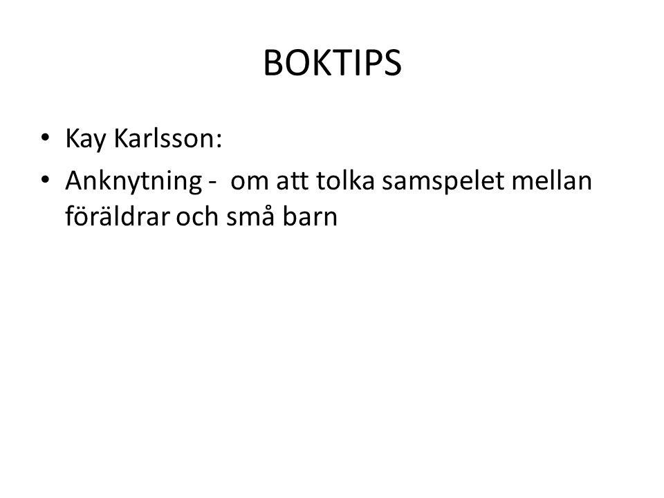 BOKTIPS Kay Karlsson: Anknytning - om att tolka samspelet mellan föräldrar och små barn