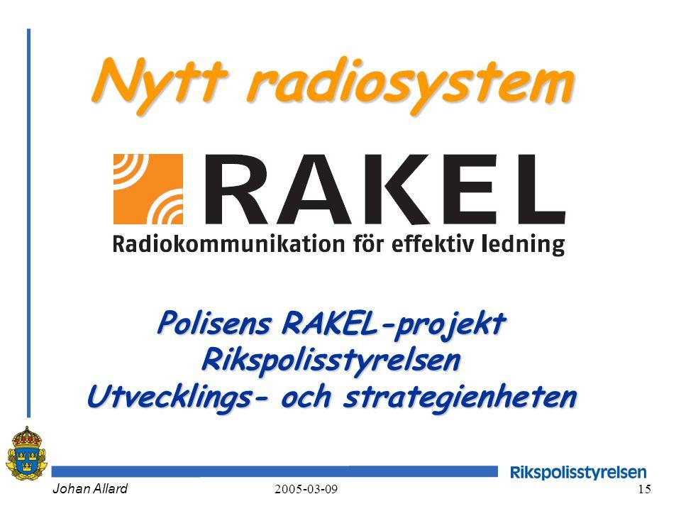 Nytt radiosystem Polisens RAKEL-projekt Rikspolisstyrelsen Utvecklings- och strategienheten