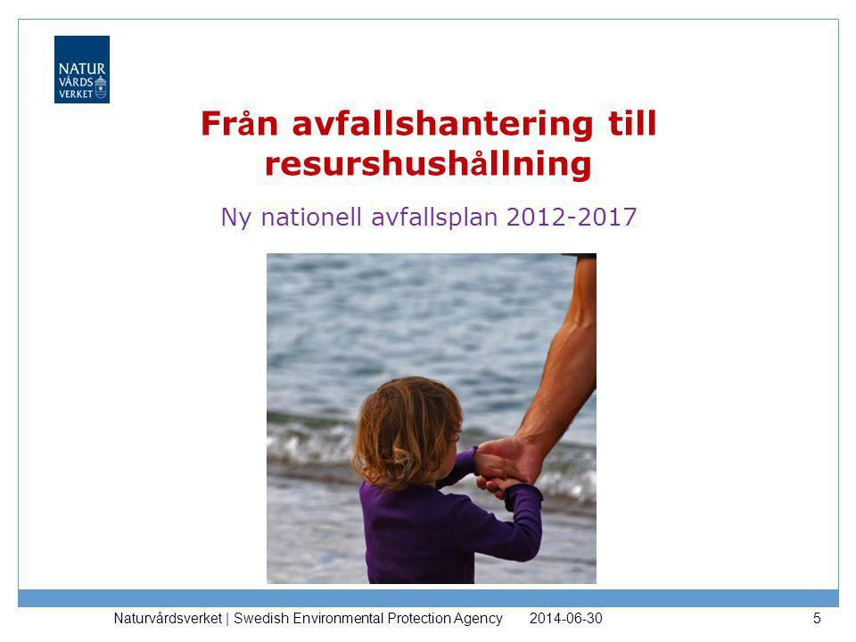 Från avfallshantering till resurshushållning Ny nationell avfallsplan 2012-2017