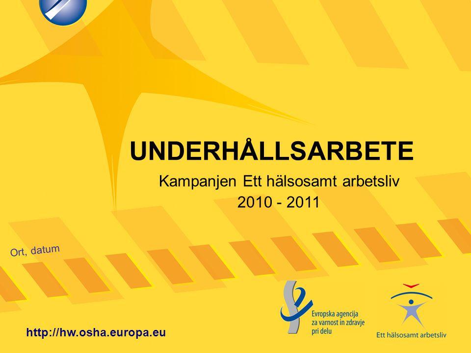 Kampanjen Ett hälsosamt arbetsliv 2010 - 2011