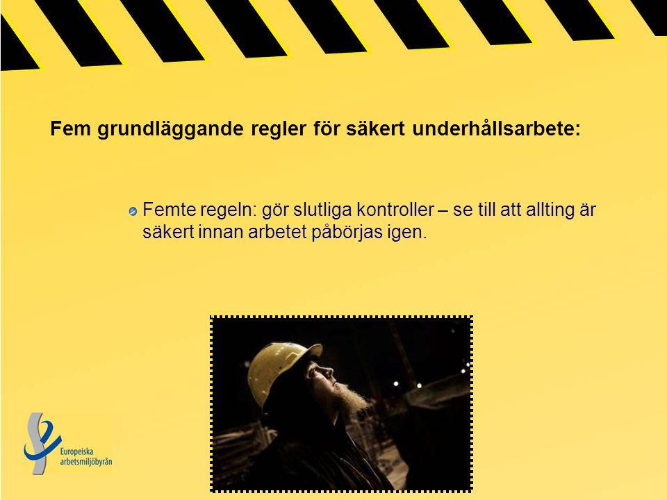 Fem grundläggande regler för säkert underhållsarbete:
