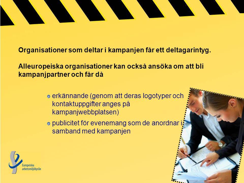 Organisationer som deltar i kampanjen får ett deltagarintyg