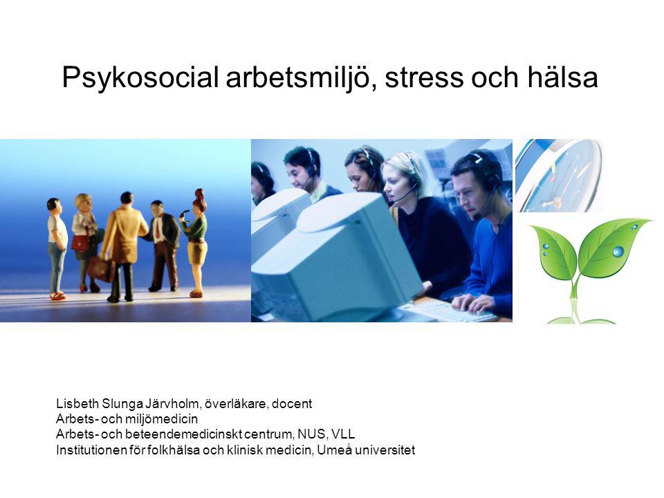 Psykosocial arbetsmiljö, stress och hälsa