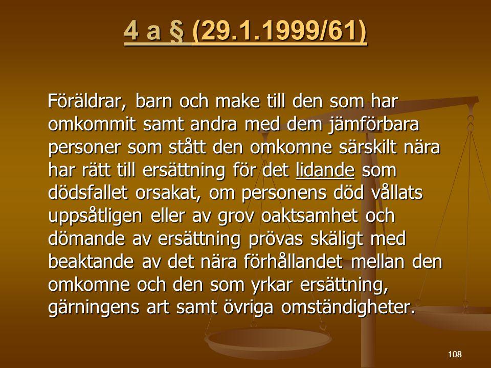 4 a § (29.1.1999/61)