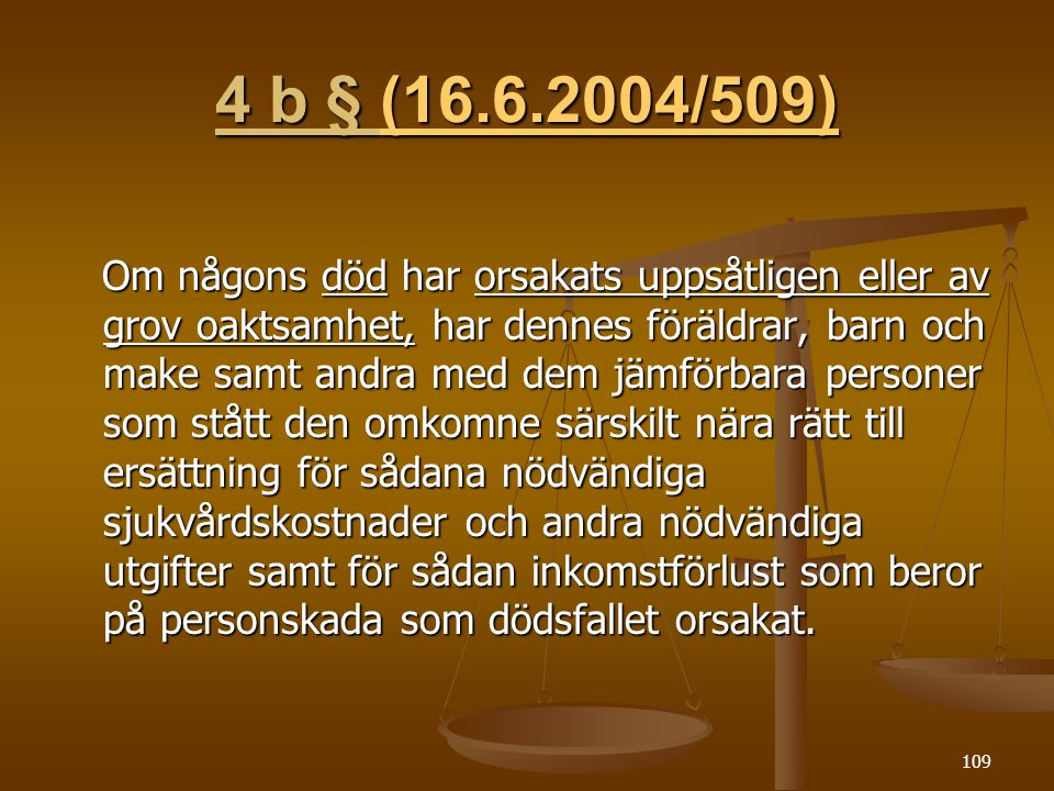 4 b § (16.6.2004/509)