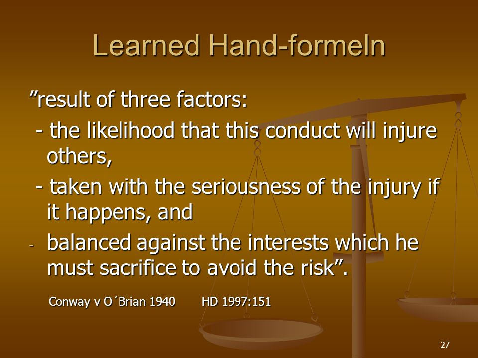 Learned Hand-formeln result of three factors: