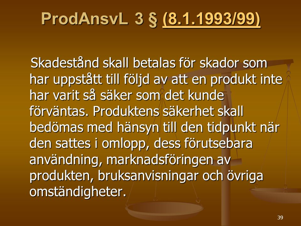 ProdAnsvL 3 § (8.1.1993/99)