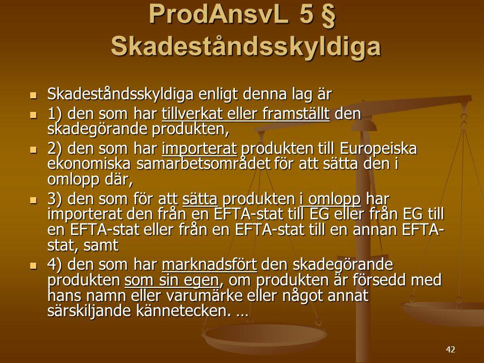 ProdAnsvL 5 § Skadeståndsskyldiga