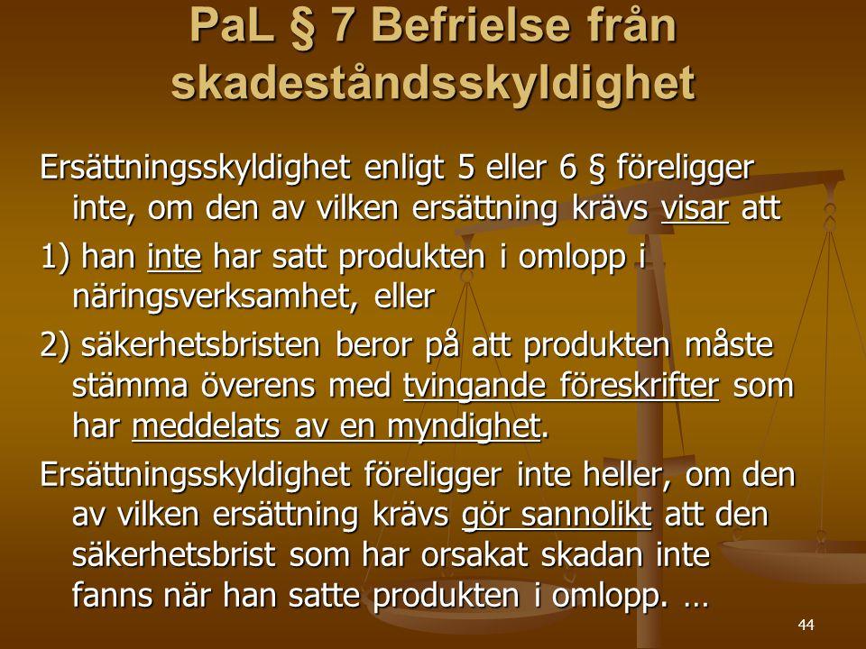 PaL § 7 Befrielse från skadeståndsskyldighet
